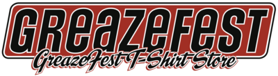 The GreazeFest T-Shirt Store